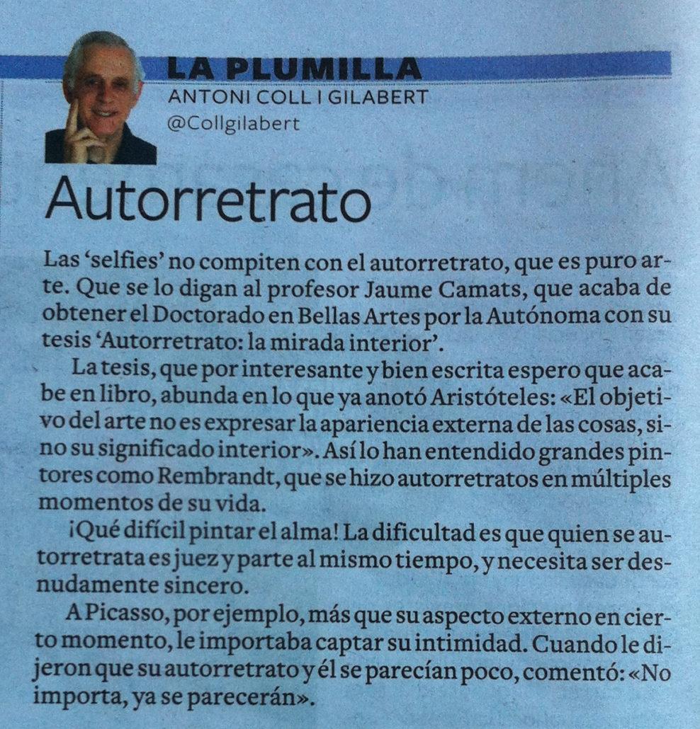 Article de Antoni Coll publicat al Diari de Tarragona a la secció LA PLUMILLA el 18-10-15. http://www.diaridetarragona.com/la-plumilla/49896/autorretrato